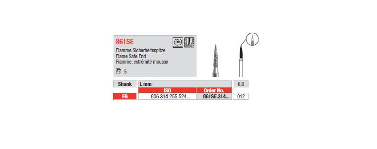 861SE - Flamme, extrémité mousse